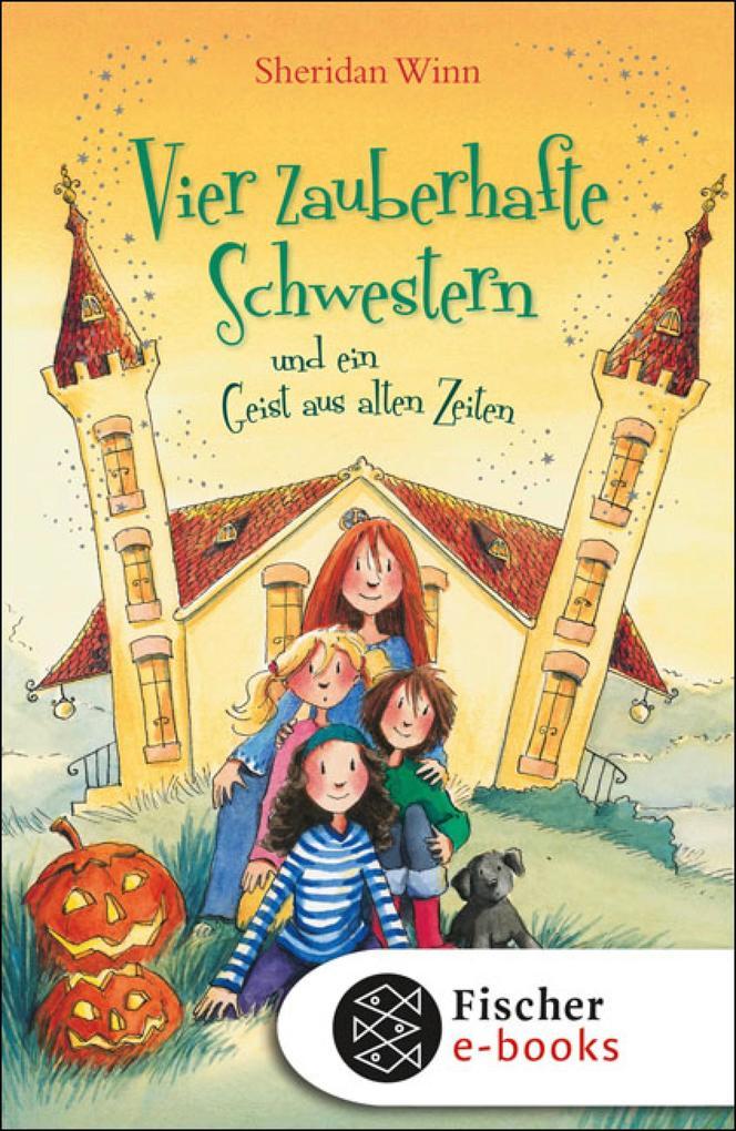 Vier zauberhafte Schwestern und ein Geist aus alten Zeiten als eBook von Sheridan Winn