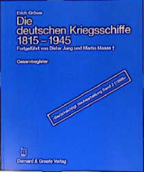 Die deutschen Kriegsschiffe 1815 - 1945. Gesamtregister als Buch