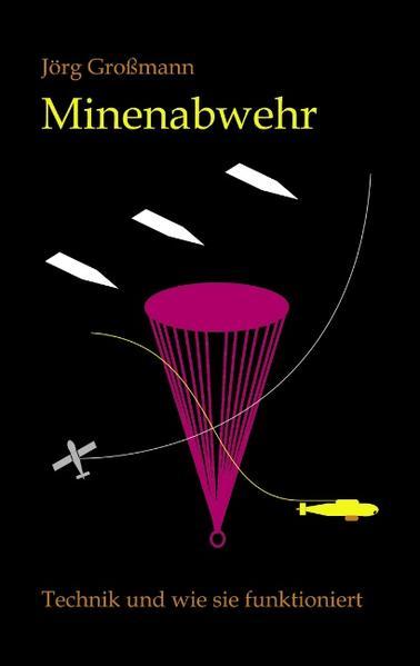 Minenabwehr - Technik und wie sie funktioniert als Buch