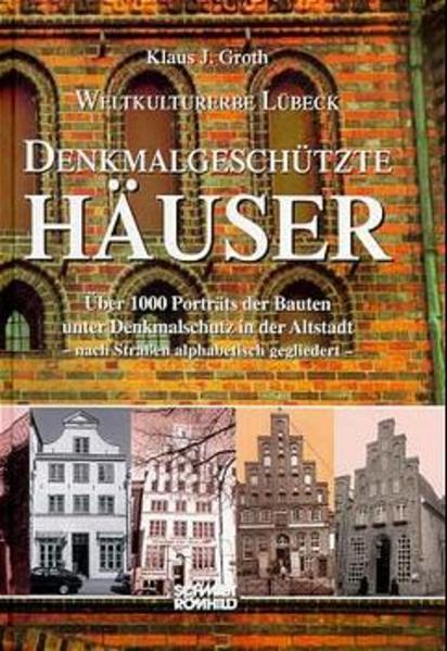 Weltkulturerbe Lübeck. Denkmalgeschützte Häuser als Buch