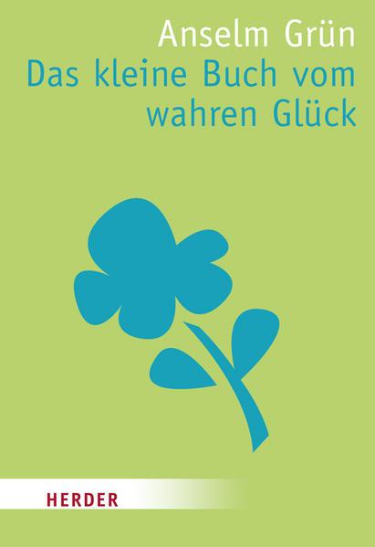 Das kleine Buch vom wahren Glück als Taschenbuch
