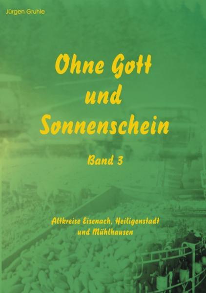Ohne Gott und Sonnenschein  Band III als Buch