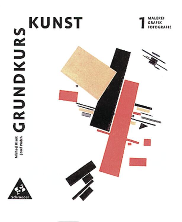 Grundkurs Kunst 1. Malerei, Grafik, Fotografie. Neubearbeitung als Buch