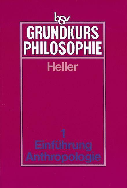 Grundkurs Philosophie 1. Philosophische Anthropologie als Buch