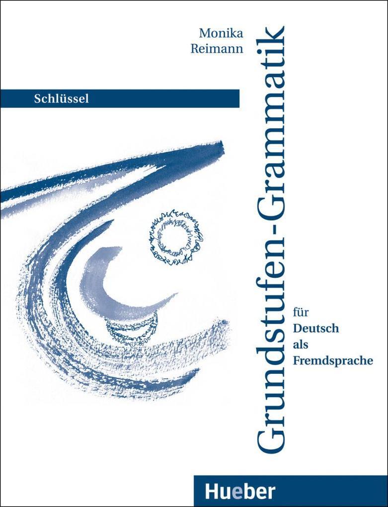 Grundstufen-Grammatik für Deutsch als Fremdsprache. Schlüssel als Buch
