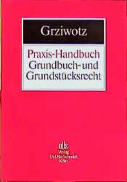 Praxis-Handbuch Grundbuch- und Grundstücksrecht als Buch
