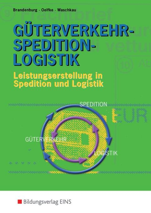 Güterverkehr-Spedition-Logistik. Lehr-/Fachbuch als Buch