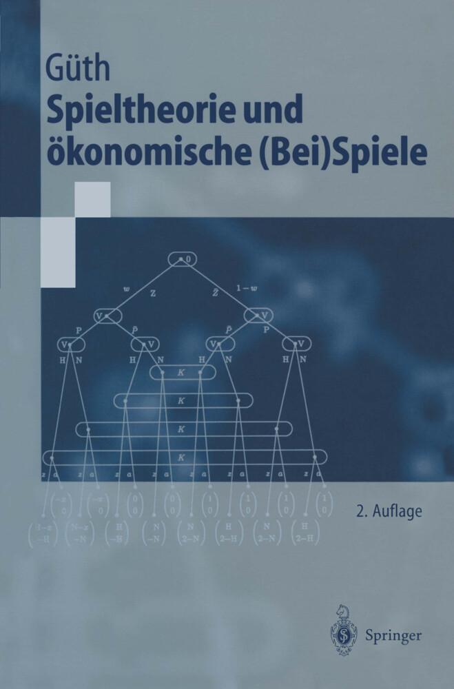 Spieltheorie und ökonomische (Bei)Spiele als Buch