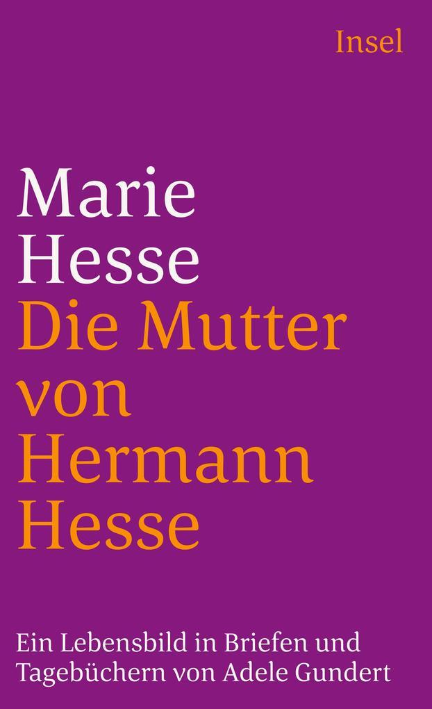 Marie Hesse, die Mutter von Hermann Hesse als Taschenbuch