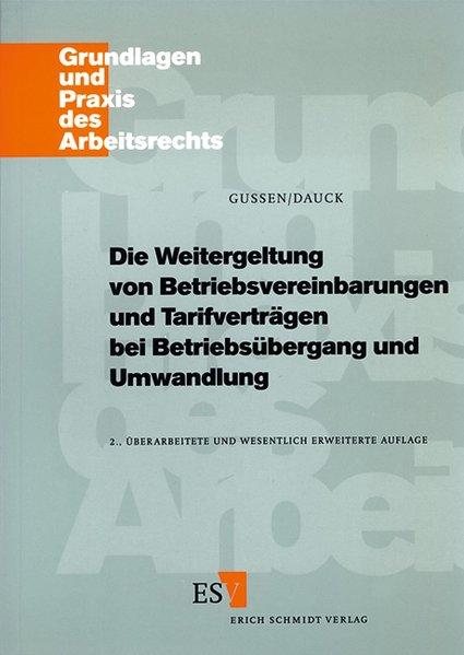Die Weitergeltung von Betriebsvereinbarungen und Tarifverträgen bei Betriebsübergang und Umwandlung als Buch
