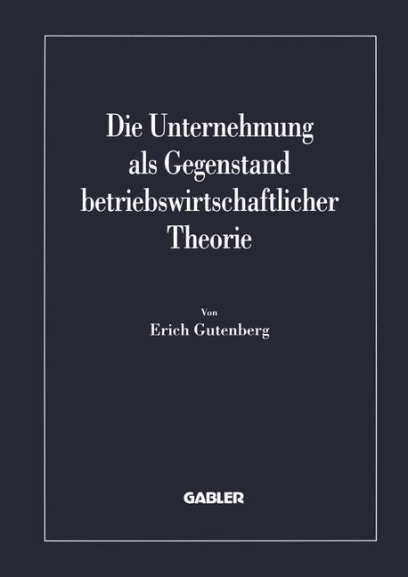 Die Unternehmung als Gegenstand betriebswirtschaftlicher Theorie als Buch
