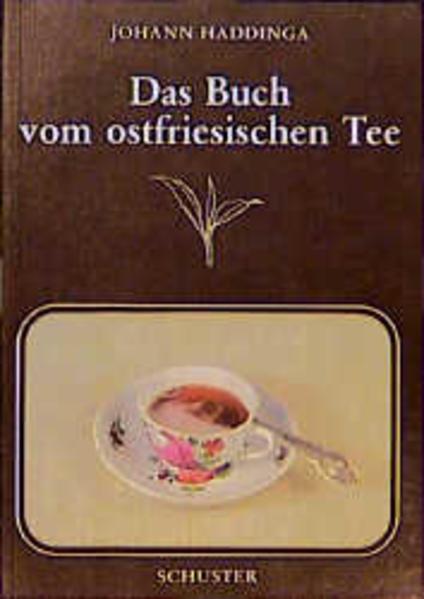 Das Buch vom ostfriesischen Tee als Buch