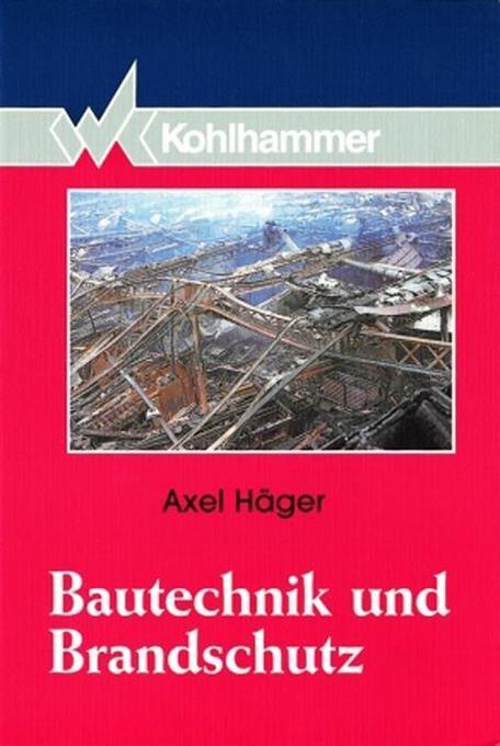 Bautechnik und Brandschutz als Buch