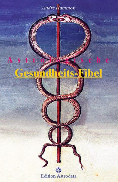 Astrologische Gesundheits-Fibel als Buch