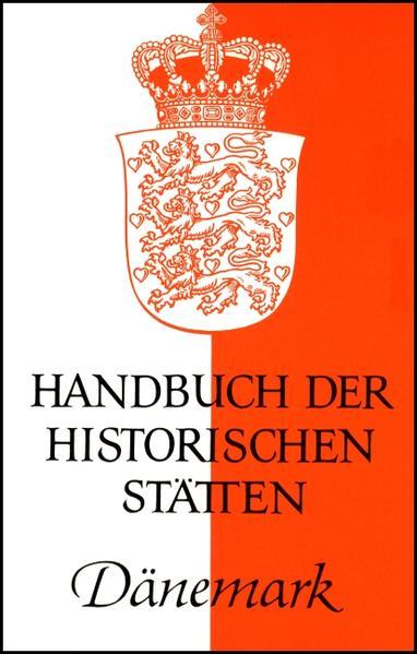 Handbuch der historischen Stätten. Dänemark als Buch
