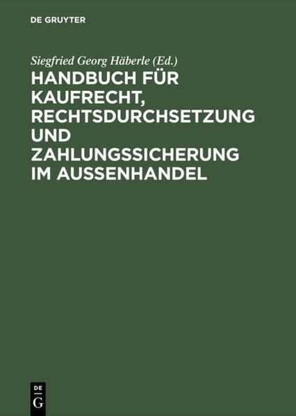 Handbuch für Kaufrecht, Rechtsdurchsetzung und Zahlungssicherung im Außenhandel als Buch