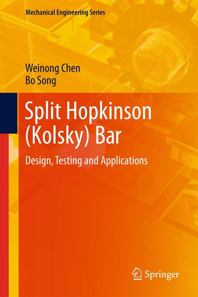 Split Hopkinson (Kolsky) Bar als Buch von Weinong Chen, Bo Song