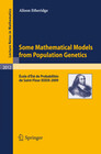 Some Mathematical Models from Population Genetics