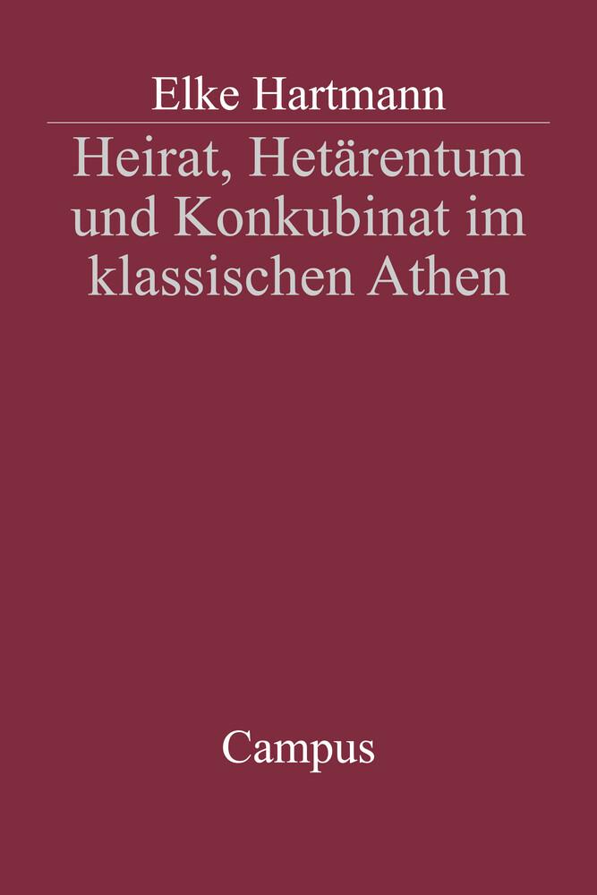 Heirat, Hetärentum und Konkubinat im klassischen Athen als Buch