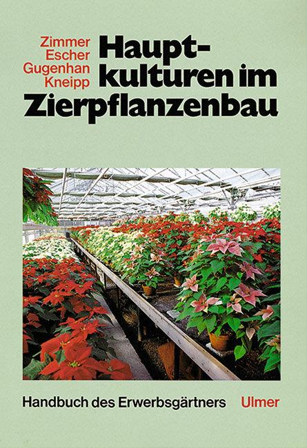 Hauptkulturen im Zierpflanzenbau als Buch