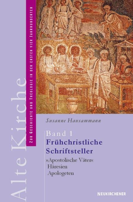 Alte Kirche 1. Frühchristliche Schriftsteller als Buch