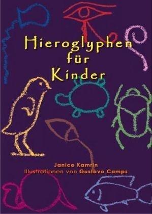 Hieroglyphen für Kinder als Buch von Janice Kamrin, Zahi Hawass