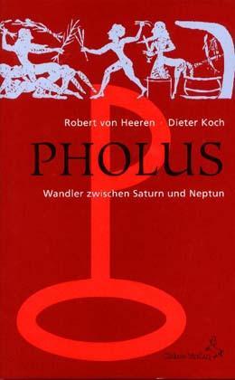 Pholus. Wandler zwischen Saturn und Neptun als Buch