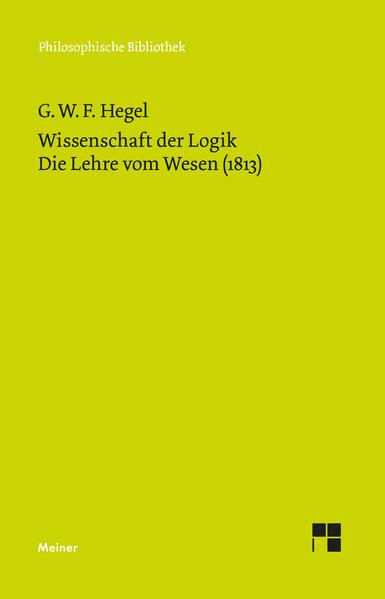 Wissenschaft der Logik. Die Lehre vom Wesen (1813) als Buch