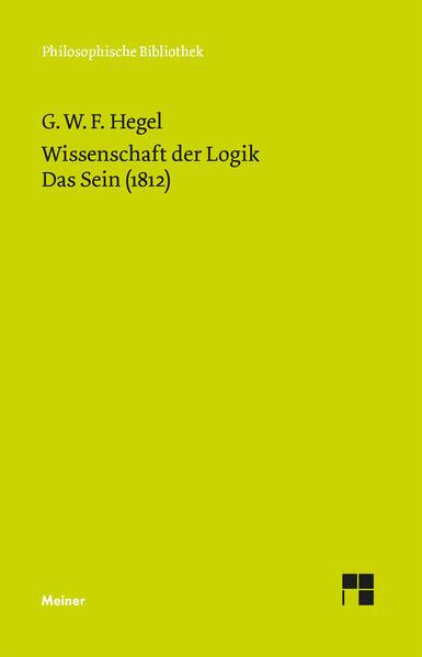 Wissenschaft der Logik I. Das Sein (1812) als Buch