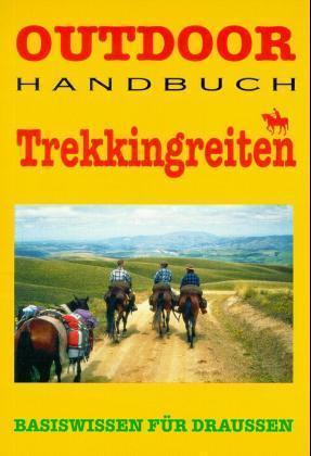 Trekkingreiten. Outdoorhandbuch als Buch
