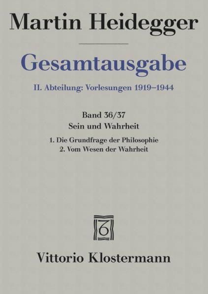 Gesamtausgabe Abt. 2 Vorlesungen Bd. 36/37. Sein und Wahrheit als Buch