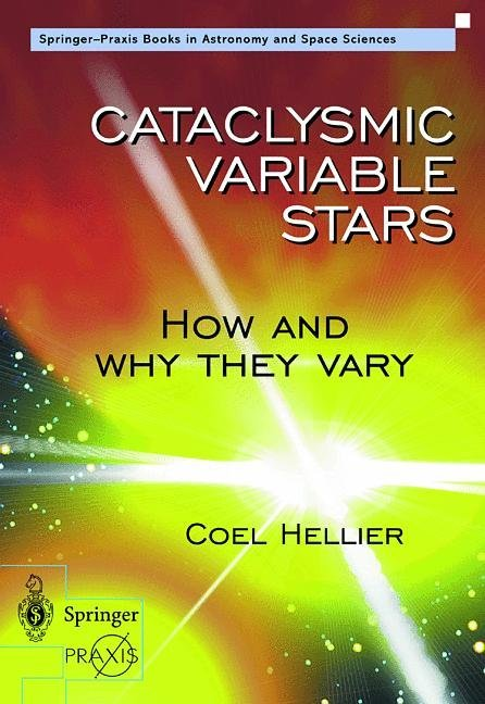Cataclysmic Variable Stars - How and Why they Vary als Buch