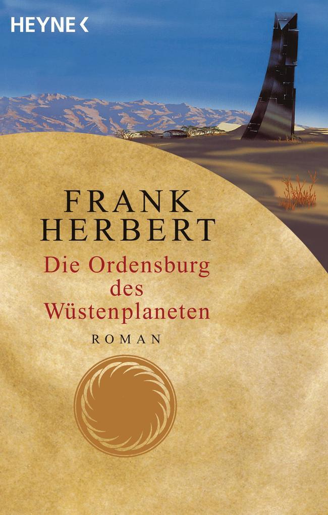 Wüstenplanet-Zyklus 6. Die Ordensburg des Wüstenplaneten als Taschenbuch