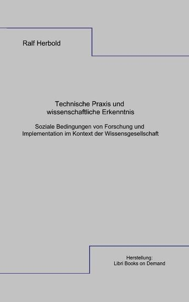 Technische Praxis und wissenschaftliche Erkenntnis als Buch