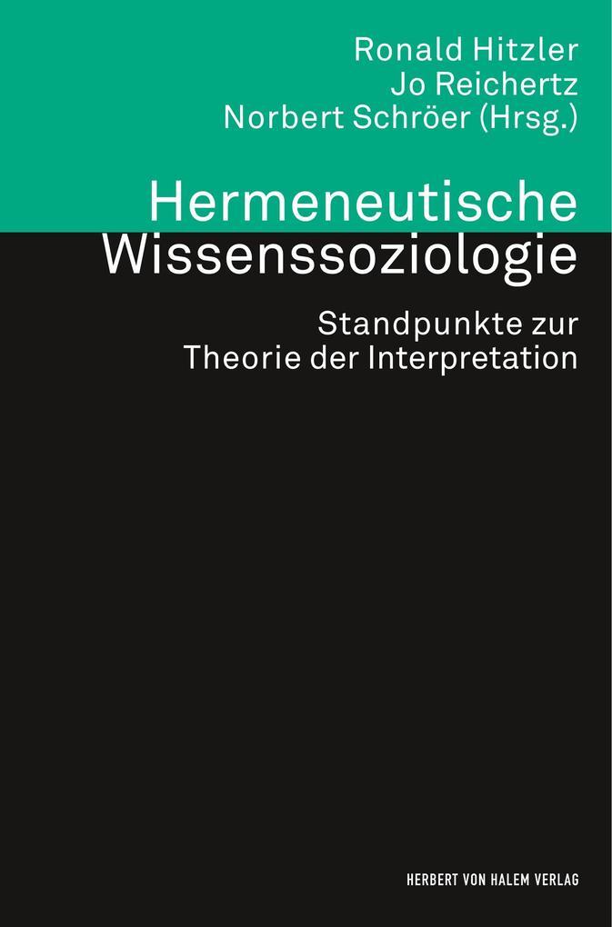 Hermeneutische Wissenssoziologie. Standpunkte zur Theorie der Interpretation als Buch (kartoniert)