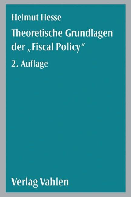 Theoretische Grundlagen der Fiscal Policy als Buch