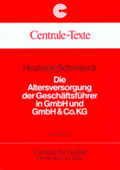 Die Altersversorgung der Geschäftsführer in GmbH und GmbH & Co.KG als Buch