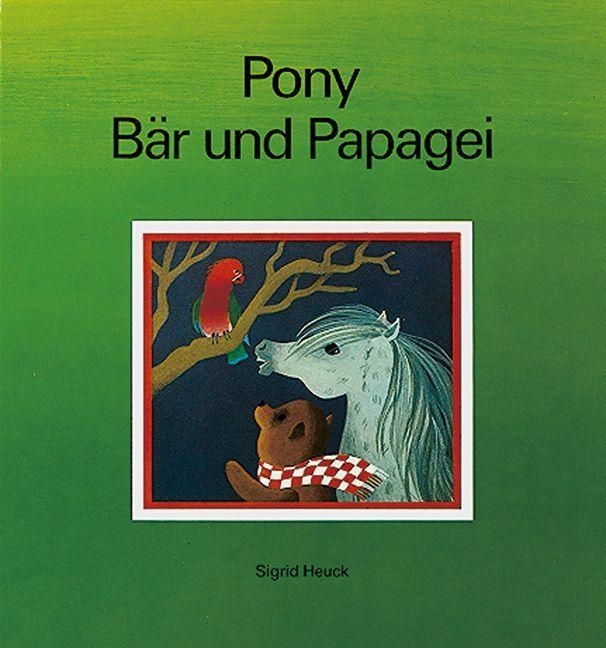 Pony, Bär und Papagei als Buch