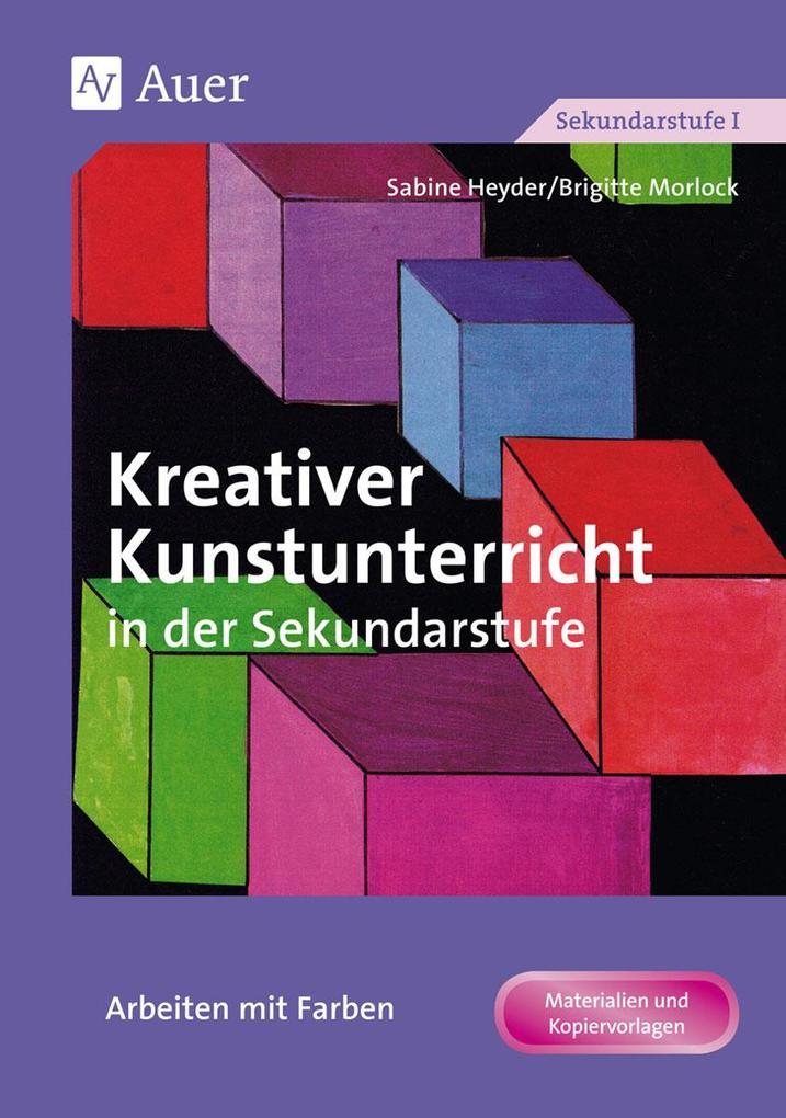 Kreativer Kunstunterricht in der Sekundarstufe. Arbeiten mit Farben als Buch