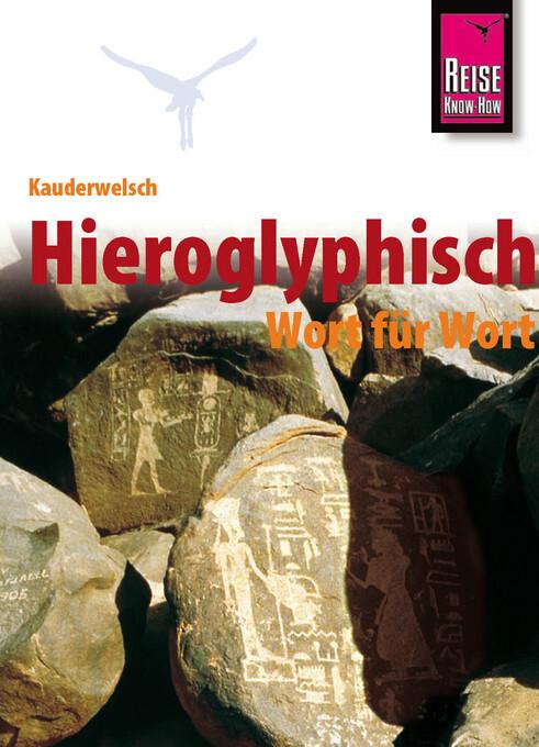 Kauderwelsch Sprachführer Hieroglyphisch - Wort für Wort als Buch (kartoniert)