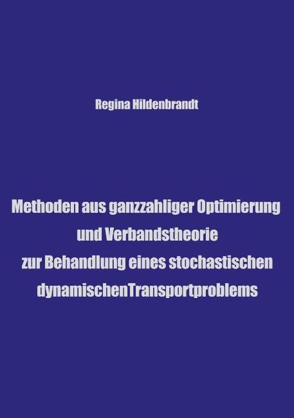Methoden aus ganzzahliger Optimierung und Verbandtheorien als Buch