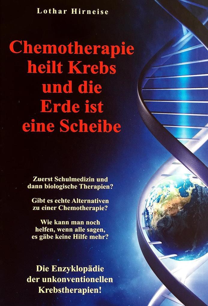 Chemotherapie heilt Krebs und die Erde ist eine Scheibe als Buch