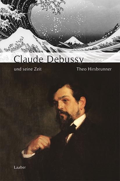 Große Komponisten und ihre Zeit. Debussy und seine Zeit als Buch