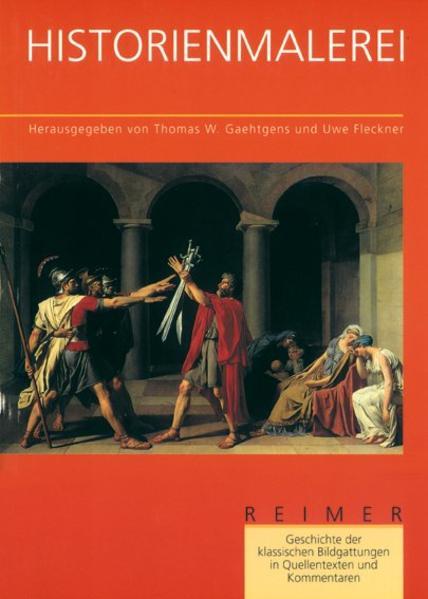 Geschichte der klassischen Bildgattungen in Quellentexten und Kommentaren. Die Historienmalerei als Buch