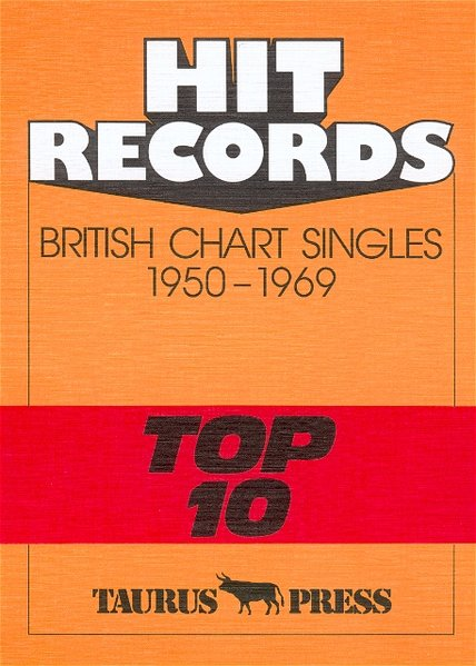 Hit Records. British Chart Singles 1950-1969 'Top 10' als Buch