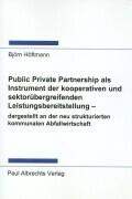 Public Private Partnership als Instrument der kooperativen und sektorübergreifenden Leistungsbereitstellung - dargestell als Buch