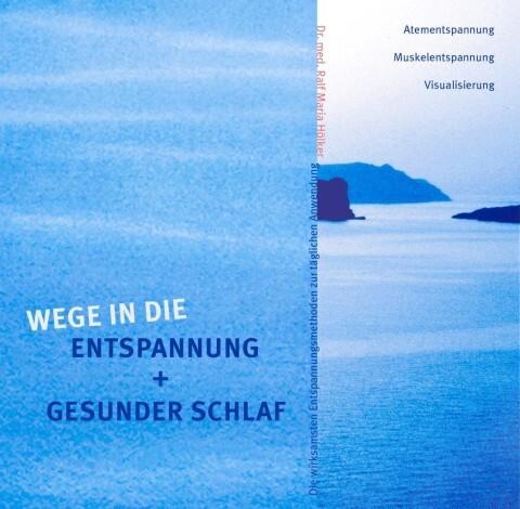 Wege in die Entspannung + Gesunder Schlaf. Audio-CD. Atementspannung, Muskelentspannung, Visualisierung als Hörbuch CD