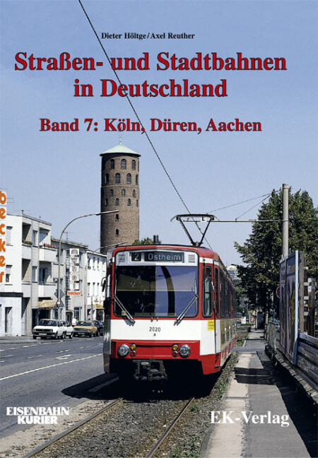 Straßen- und Stadtbahnen in Deutschland 7. Aachen, Düren, Köln als Buch