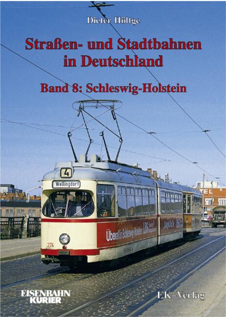 Straßen- und Stadtbahnen in Deutschland 8. Schleswig-Holstein als Buch
