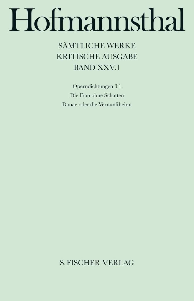 Operndichtungen III/1. Die Frau ohne Schatten / Danae oder die Vernunftheirat als Buch